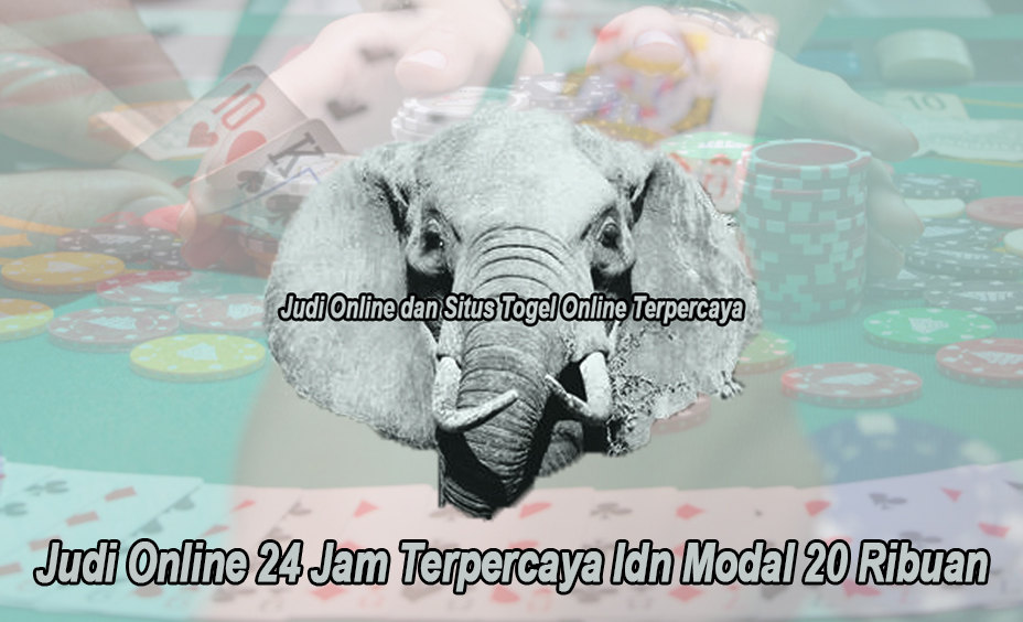 Judi Online 24 Jam Terpercaya Idn Modal 20 Ribuan - Elephantsdc